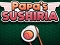 Papa`s Sushiria